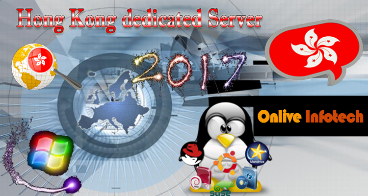 Our Hong Kong Dedicated Server Enrich With Advance Technology