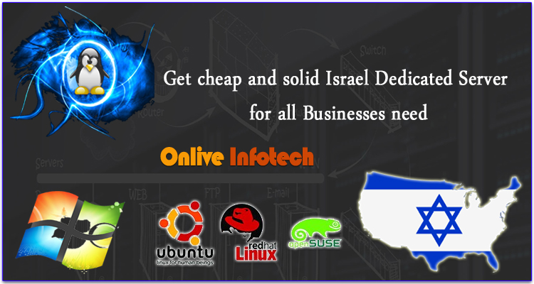 We offer cheap and solid Israel Dedicated Server for all Businesses need
