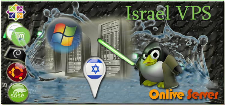 Get More Reliable and Powerful Israel VPS Server Hosting