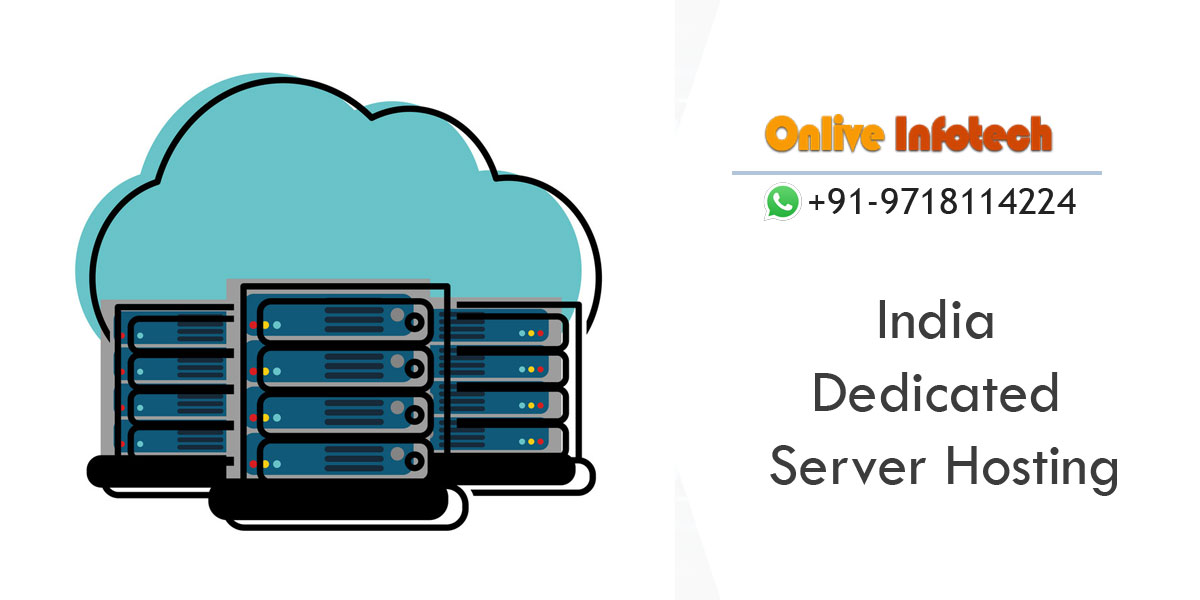 Save Your Money!!! Buy India Dedicated Server Plans By Onliveinfotech