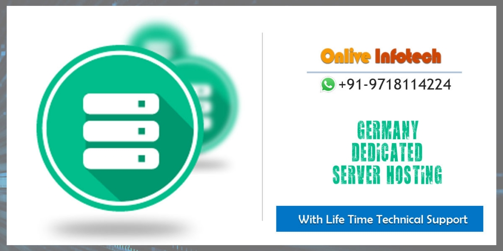 Opt & Buy Germany Dedicated Server with Essential Benefits by Onliveinfotech