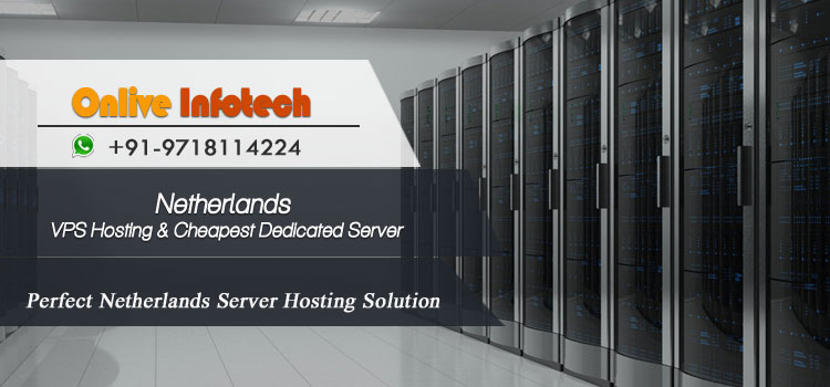 Cheap VPS Server Hosting and Dedicated Server Netherlands with Unlimited Bandwidth
