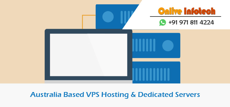 Australia VPS & Dedicated Servers by Onlive Infotech: Buyable Choice with Top Convenience