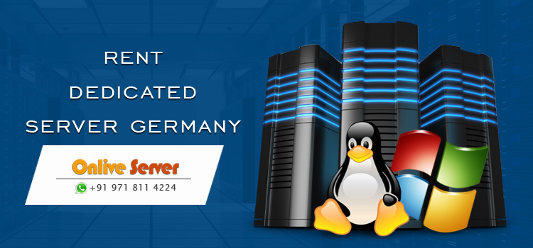 Rent Dedicated Server Germany with the Upgrade & Highly Secure