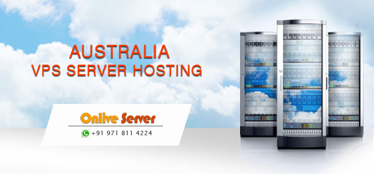 Reason to Choose Australia VPS Server Hosting Service – Onlive Server