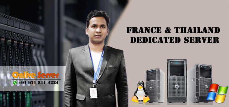 Avail France & Thailand Dedicated Server for Website Promotion