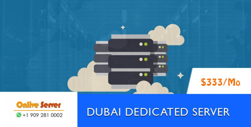 Reliable & Secure Dubai Dedicated Server To Manage High Traffic – Onlive Server