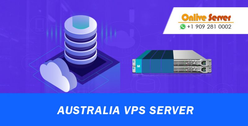 Reasons to Switch to The Highly Beneficial Australia VPS Hosting – Onlive Server