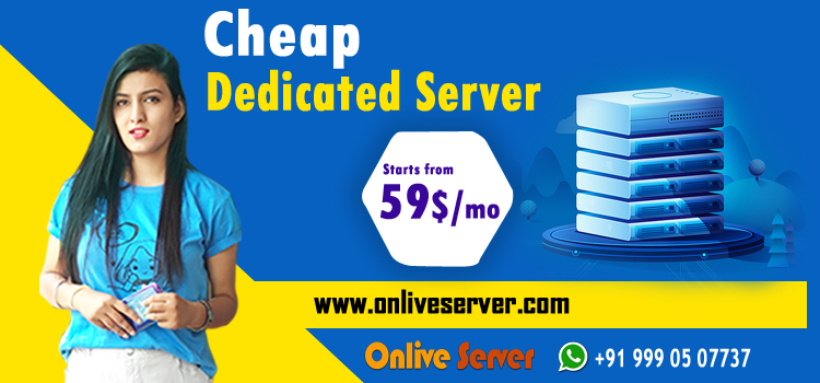 Tips to Find a Cheap Dedicated Server – Onlive Server
